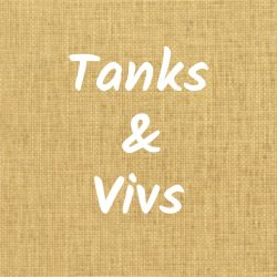 Tanks & Vivs